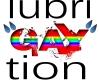 LubriGAYtion
