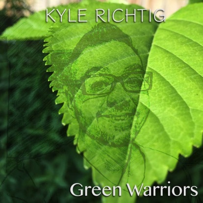 Green Warriors by Kyle Richtig